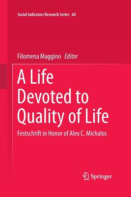 A Life Devoted to Quality of Life: Festschrift in Honor of Alex C. Michalos - Maggino, Filomena (Editor)