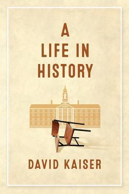 A Life in History - Kaiser, David