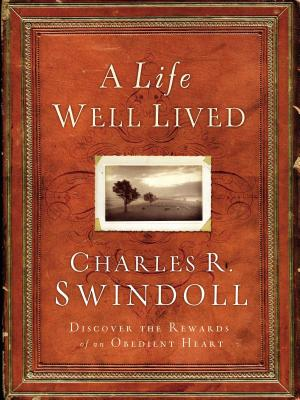A Life Well Lived - Swindoll, Charles R, Dr.