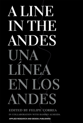 A Line in the Andes - Correa, Felipe
