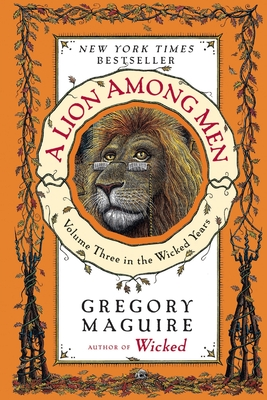 A Lion Among Men: Volume Three in the Wicked Years - Maguire, Gregory