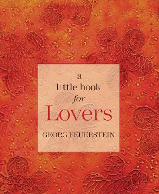A Little Book for Lovers - Feuerstein, Georg, PH.D.