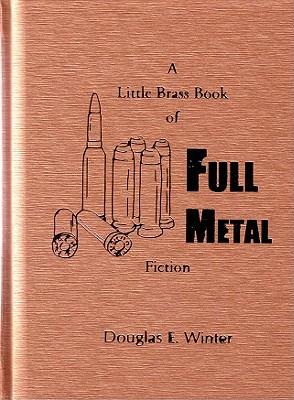 A Little Brass Book of Full Metal Fiction - Winter, Douglas E