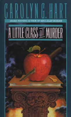 A Little Class on Murder - Hart, Carolyn