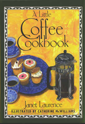 A Little Coffee Cookbook - Laurence, Janet