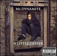 A Little Deeper [Bonus Track] - Ms. Dynamite