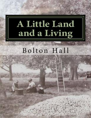 A Little Land and a Living - Hall, Bolton, and Chambers, Roger (Introduction by)