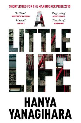 A Little Life: Shortlisted for the Man Booker Prize 2015 - Yanagihara, Hanya