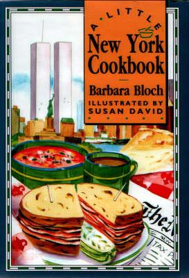 A Little New York Cookbook - Bloch, Barbara