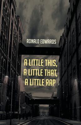 A Little This, a Little That, a Little Rap - Edwards, Ronald