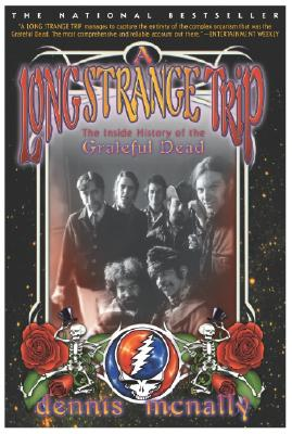 A Long Strange Trip: The Inside History of the Grateful Dead - McNally, Dennis