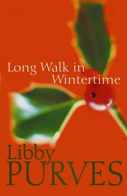 A Long Walk in the Wintertime - Purves, Libby