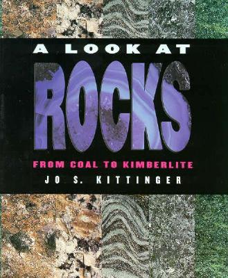 A Look at Rocks - Kittinger, Jo S