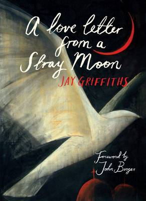 A Love Letter from a Stray Moon - Griffiths, Jay