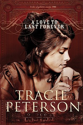 A Love to Last Forever - Peterson, Tracie