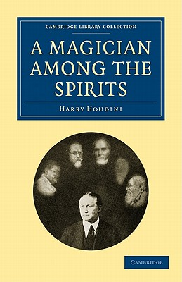 A Magician among the Spirits - Houdini, Harry