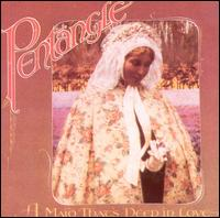 A Maid That's Deep in Love - Pentangle