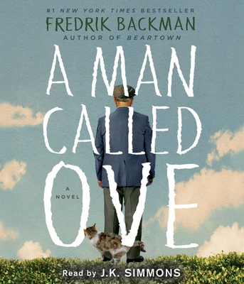 A Man Called Ove - Backman, Fredrik, and Simmons, J K (Read by)