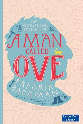 A Man Called Ove - Backman, Fredrik, and Koch, Henning (Translated by)