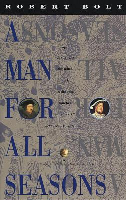 A Man for All Seasons: A Play in Two Acts - Bolt, Robert
