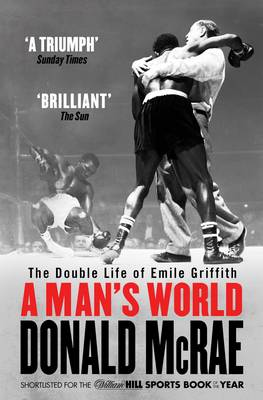 A Man's World: The Double Life of Emile Griffith - McRae, Donald
