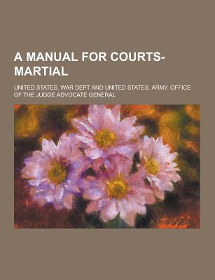 A Manual for Courts-Martial - Dept, United States War
