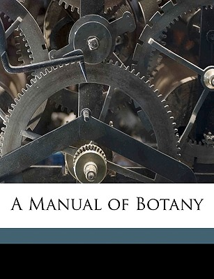 A Manual of Botany - Bentley, Robert