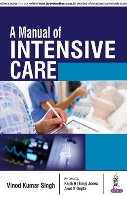A Manual of Intensive Care - Singh, Vinod Kumar