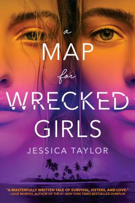 A Map for Wrecked Girls - Taylor, Jessica