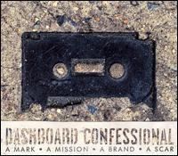 A Mark, A Mission, A Brand, A Scar [2004 Bonus DVD] - Dashboard Confessional