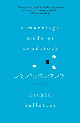 A Marriage Made at Woodstock - Pelletier, Cathie