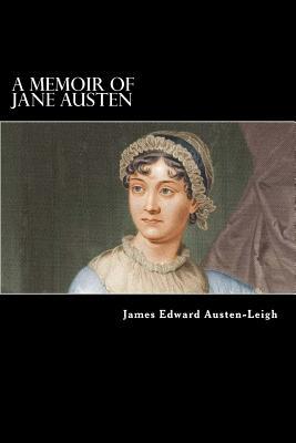 A Memoir of Jane Austen - Austen-Leigh, James Edward