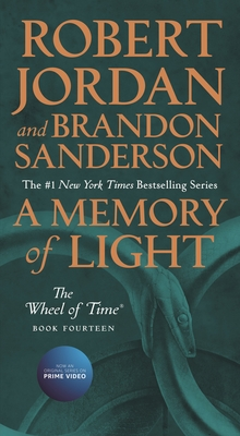 A Memory of Light: Book Fourteen of the Wheel of Time - Jordan, Robert, and Sanderson, Brandon