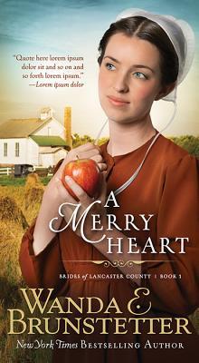 A Merry Heart - Brunstetter, Wanda E