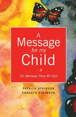 A Message for My Child - Atkinson, Patrick