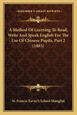 A Method of Learning to Read, Write and Speak English for the Use of Chinese Pupils, Part 2 (1883) - St Francis Xavier's School Shanghai