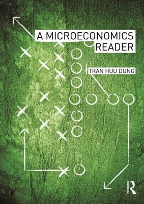 A Microeconomics Reader - Dung, Tran Huu (Editor)