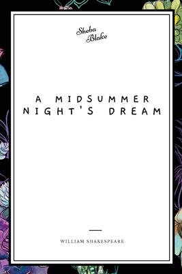 A Midsummer Night's Dream - Shakespeare, William, and Blake, Sheba (Editor)