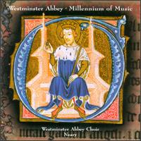 A Millenium of Music in Westminster Abbey - Andrew Giles (counter tenor); Choir of Westminster Abbey; Christopher Tipping (counter tenor); English Chamber Orchestra; Humphrey Clucas (tenor); John New (tenor); Leigh Nixon (tenor); Martin Baker (organ); Matthew Jeffers (treble)