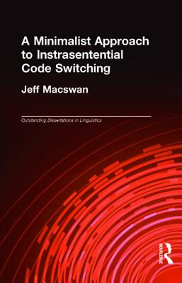 A Minimalist Approach to Intrasentential Code Switching - Macswan, Jeff