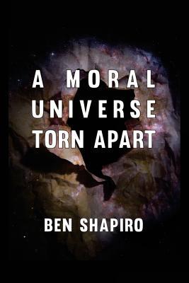 A Moral Universe Torn Apart - Shapiro, Ben