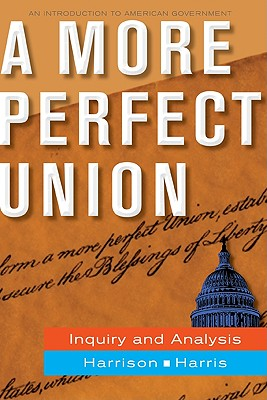 A More Perfect Union: Inquiry and Analysis - Harrison, Brigid, and Harris, Jean Wahl
