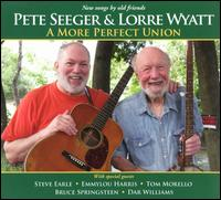 A More Perfect Union - Pete Seeger/Lorre Wyatt