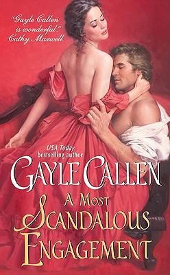 A Most Scandalous Engagement - Callen, Gayle