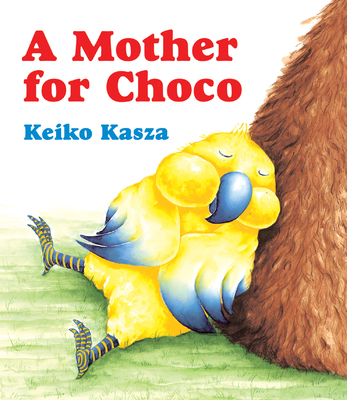 A Mother for Choco - Kasza, Keiko