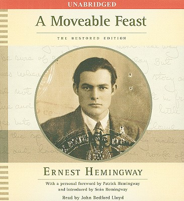 A Moveable Feast: The Restored Edition - Hemingway, Ernest, and Lloyd, John Bedford (Read by)