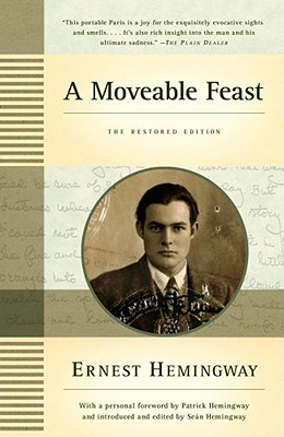 A Moveable Feast: The Restored Edition - Hemingway, Ernest, and Hemingway, Sean (Editor), and Hemingway, Patrick (Foreword by)