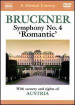 A Naxos Musical Journey: Bruckner - Symphony No. 4 Romantic