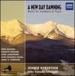 A New Day Dawning: Works for Trombone & Piano