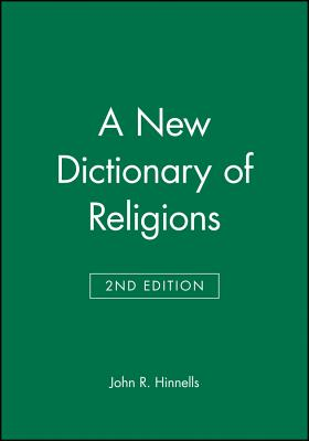 A New Dictionary of Religions - Hinnells, John R (Editor)
